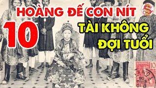 Những Hoàng Đế Con Nít Vang Danh Sử Sách Việt Nam - Tiếng Thơm Muôn Đời