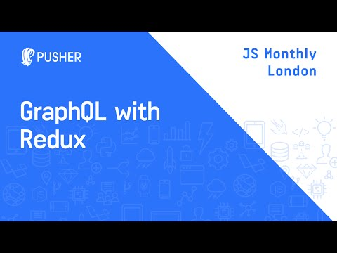 GraphQL with Redux - JS Monthly London