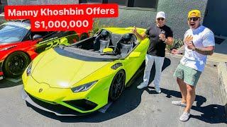 MANNY KHOSHBIN OFFERS $1,000,000 FOR MY RARE LAMBORGHINI EVO APERTA! *Windshieldless Lambo*