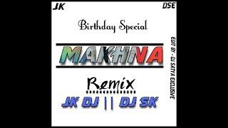 Makhna_(Remix)JKDJ×DJGaurav×DJ BALRAM×dj sk Birthday special song