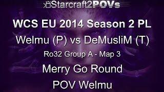 SC2 HotS - WCS EU 2014 S2 PL - Welmu vs DeMusliM - Ro32 Group A - Map 3 - Merry Go Round - Welmu