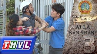 THVL | Phía sau một phiên tòa – Tập 3: Ai là nạn nhân?