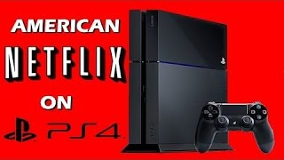 How to get American Netflix on PS4 PS3 EP 1