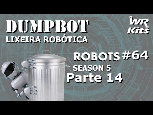 TESTE PRÁTICO DO SISTEMA 2 (DUMPBOT 14/x) | Robots #64