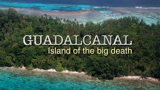 Guadalcanal - Island of the big death