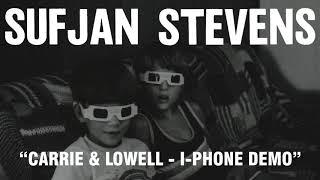Sufjan Stevens - Carrie & Lowell - iPhone Demo (Official Audio)