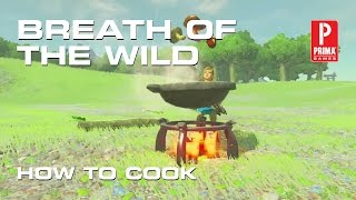 Zelda: Breath of the Wild - How to Cook Food
