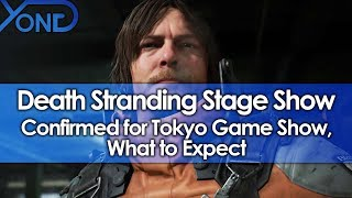 Kojima Confirms Death Stranding Stage Show for Tokyo Game Show, What to Expect