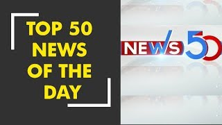 News 50: Watch top 50 news headlines of the day, 10th November, 2018