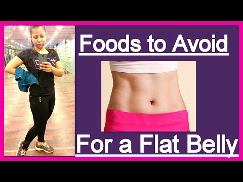 7 Foods to Avoid for a Flat Belly | How To Lose Belly Fat Naturally at Home