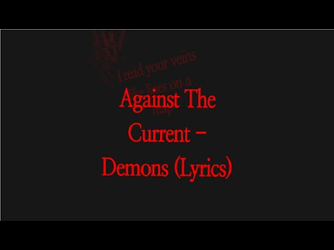 Against The Current - Demons (Lyrics)
