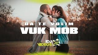VUK MOB - DA TE VOLIM (OFFICIAL VIDEO)
