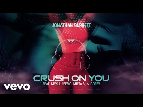 Jonathan Burkett - Crush On You (remix) ft. Mykul Leeric, Mizta B, & Corey