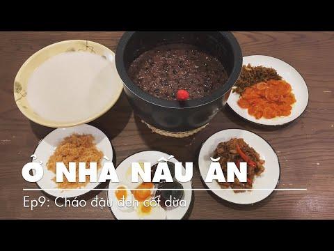 Cháo Đậu Đen cốt dừa - Thịt Kho Tiêu | Ở NHÀ NẤU ĂN