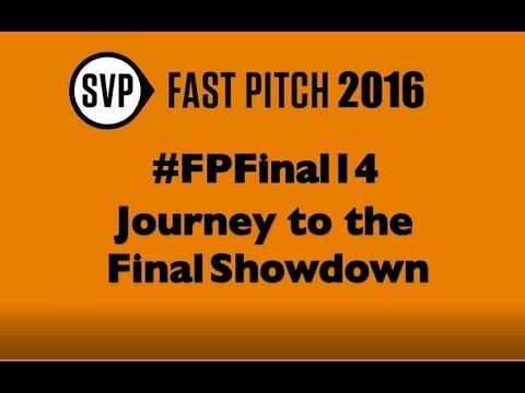 SVP Fast Pitch 2016   Finalists' Journey