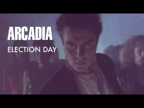 """Arcadia - Election Day (7"""" Version)"""" (Official Music Video)"""