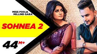 Sohnea 2 – Miss Pooja – Millind Gaba – Happy Raikoti Video HD
