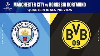 Manchester City vs Dortmund | Quarterfinals Preview | UCL on CBS Sports