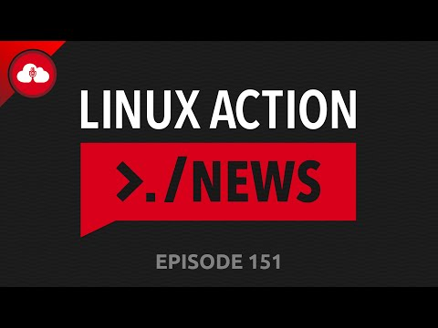 Linux Action News 151