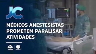 Sem acordo: Médicos anestesistas prometem paralisar atividades
