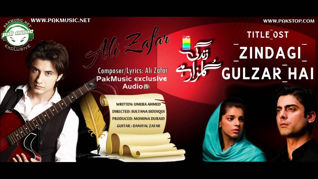 Audio: Zindagi Gulzar Hai 'OST' by Ali Zafar [PakMusic.Net ...