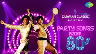 Carvaan Classics Radio Show 80s – New Year Party Special