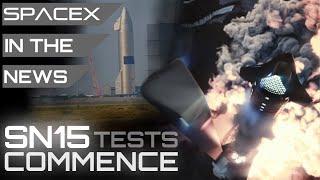 Starship SN15 Testing Has Begun, Elon Musk Talks Landings | SpaceX in the News