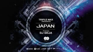 Triplo Max x Dj Goja - Japan (Official Single)
