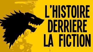 Game Of Thrones - L'histoire derrière la fiction - Motion VS History #1