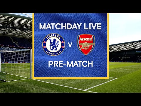 Matchday Live: Chelsea v Arsenal | Pre-Match | Premier League Matchday