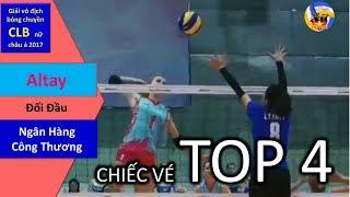 Ngân Hàng Công Thương vs Altay Kazakhstan    Quarter Final    AVC 2017 ASIAN WOMEN'S CLUB VOLLEYBALL