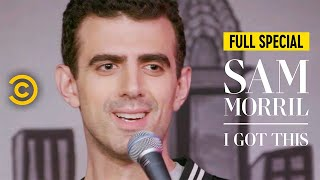 Sam Morril: I Got This - Full Special