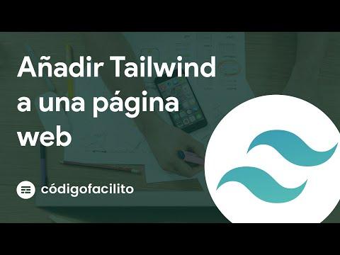 Cómo añadir Tailwind CSS a tu página web