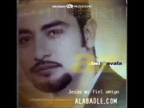 Abel Zavala - Jesús Mi Fiel Amigo