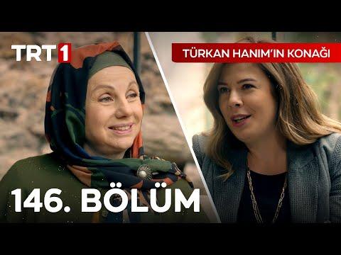 Türkan Hanım'ın Konağı 146. Bölüm