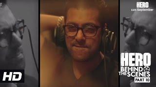 Hero   Behind the scenes - Part 10   Salman Khan Sings For Sooraj & Athiya