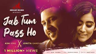 Jab Tum Paas Ho – Ash King – Jonita Gandhi Video HD