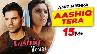 Aashiq Tera – Amit Mishra Video HD