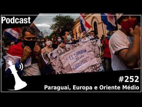 Xadrez Verbal Podcast #252 - Paraguai, Europa e Oriente Médio