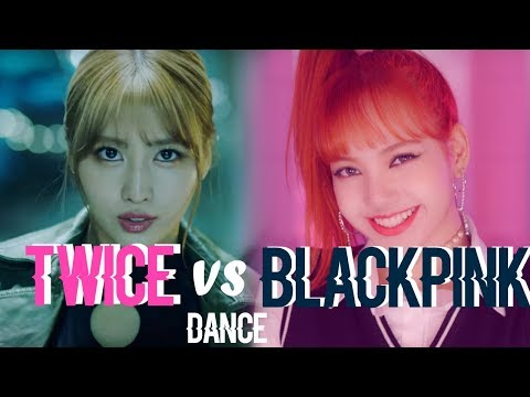 BLACKPINK VS TWICE : DANCE