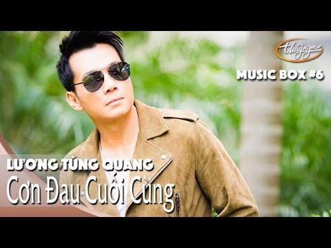 Lương Tùng Quang | Cơn Đau Cuối Cùng | Thúy Nga Music Box #6