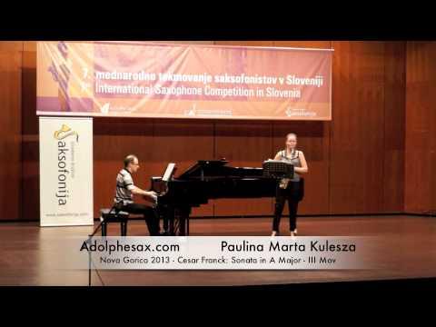 Paulina Marta Kulesza - Nova Gorica 2013 - Cesar Franck: Sonata in A Major III Mov