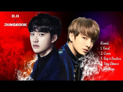EXO D.O VS BTS Jungkook 2018 (Vocal, Cover, Rap & Beatbox, Sing Chinese, Speaking)
