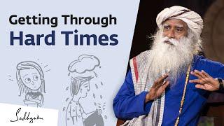 How Do We Handle Hard Times in Life? Sadhguru Answers