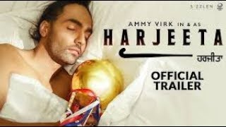 Harjeeta 2018 Movie Trailer – Ammy Virk