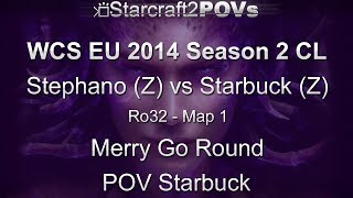 SC2 HotS - WCS EU 2014 S2 CL - Stephano vs Starbuck - Ro32 - Map 1 - Merry Go Round - Starbuck