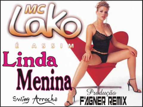 Baixar Mc Lako - Linda Menina 2014 (Prod Fagner Remix) Arrocha Swing