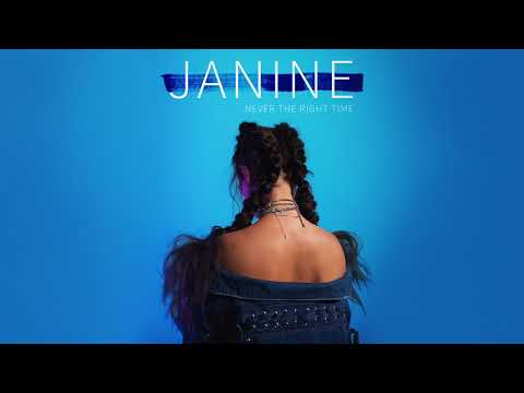 Janine - Never The Right Time (Official Audio)