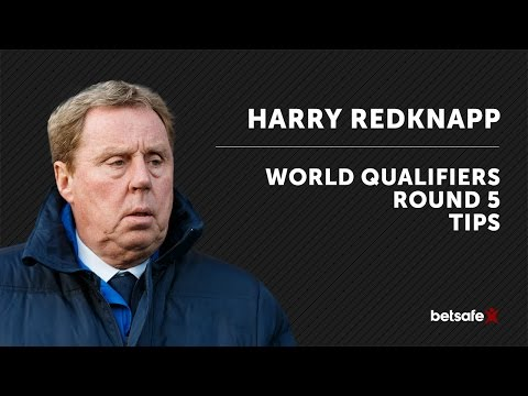 World Cup Qualifiers betting Tips - Harry Redknapp