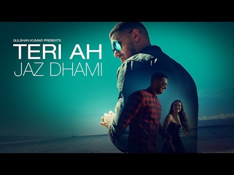 Teri Ah Lyrics - Jaz Dhami (2016) | T-Series